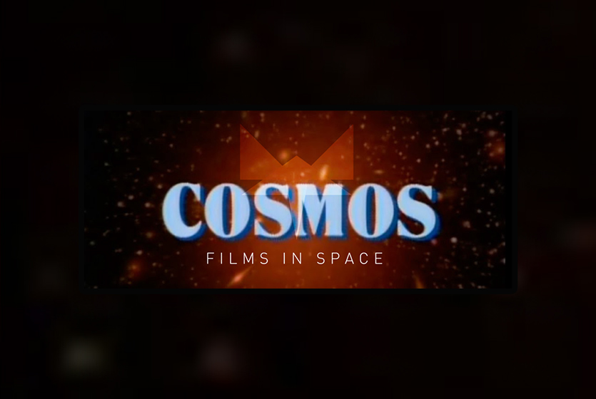 COSMOS: Films in Space