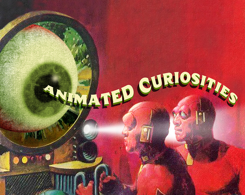 Animated Curiosities